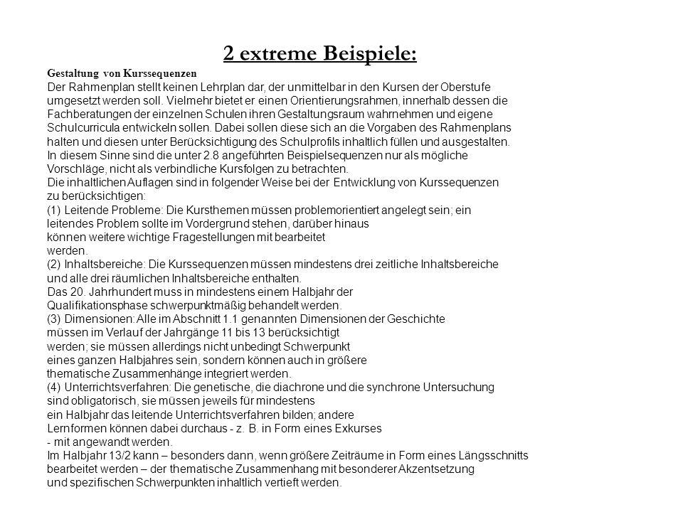 2 extreme Beispiele: BaWü Klasse 11 1-stündig Die Grundlegung der modernen Welt und die Wende zur europäischen Neuzeit 1) Die Auflösung der mittelalte