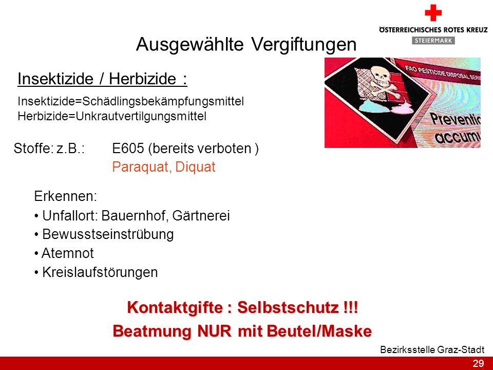 29 Bezirksstelle Graz-Stadt Ausgewählte Vergiftungen Insektizide / Herbizide : Insektizide=Schädlingsbekämpfungsmittel Herbizide=Unkrautvertilgungsmit