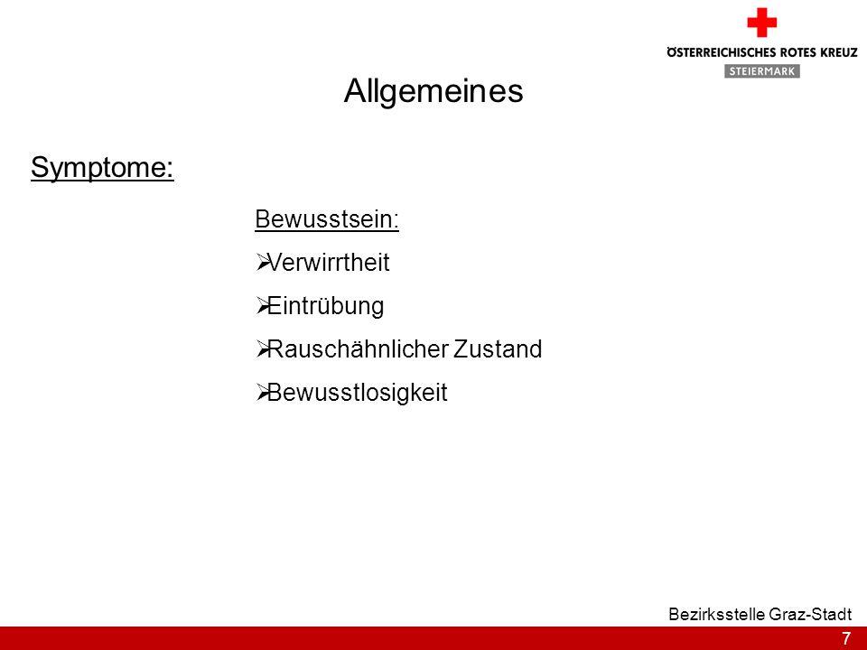 8 Bezirksstelle Graz-Stadt Allgemeines Symptome: Atmung: Reizhusten Geruch der Ausatemluft Atemnot Atemtypen Atemstillstand