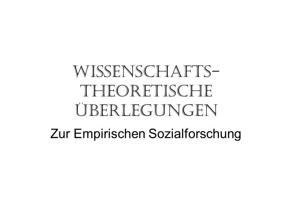 Wissenschafts- theoretische Überlegungen Zur Empirischen Sozialforschung
