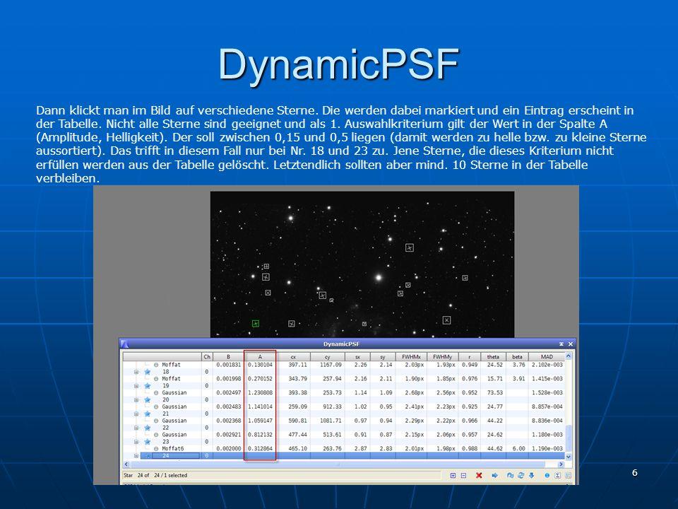 1. PixInsight Treffen 7. Jänner 2012 6 DynamicPSF Dann klickt man im Bild auf verschiedene Sterne. Die werden dabei markiert und ein Eintrag erscheint
