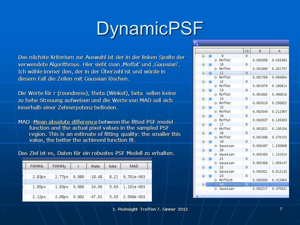 1. PixInsight Treffen 7. Jänner 2012 7 DynamicPSF Das nächste Kriterium zur Auswahl ist der in der linken Spalte der verwendete Algorithmus. Hier sieh