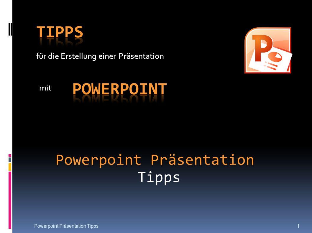 für die Erstellung einer Präsentation mit Powerpoint Präsentation Tipps 1