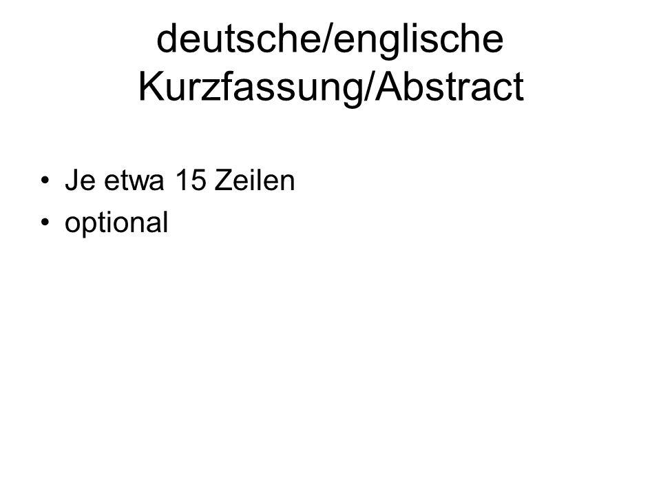 deutsche/englische Kurzfassung/Abstract Je etwa 15 Zeilen optional