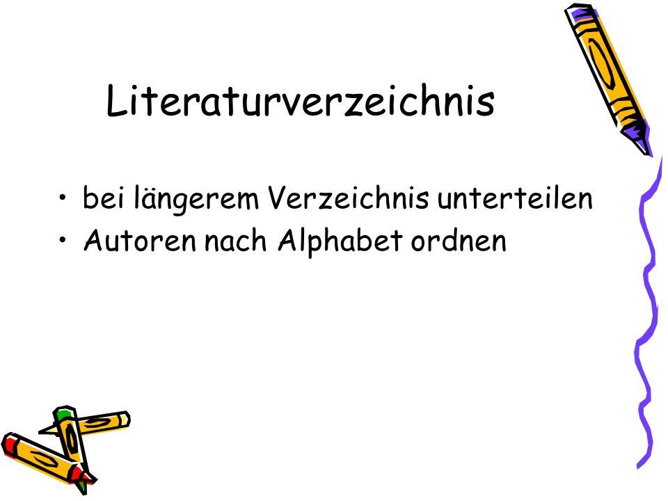 Literaturverzeichnis bei längerem Verzeichnis unterteilen Autoren nach Alphabet ordnen