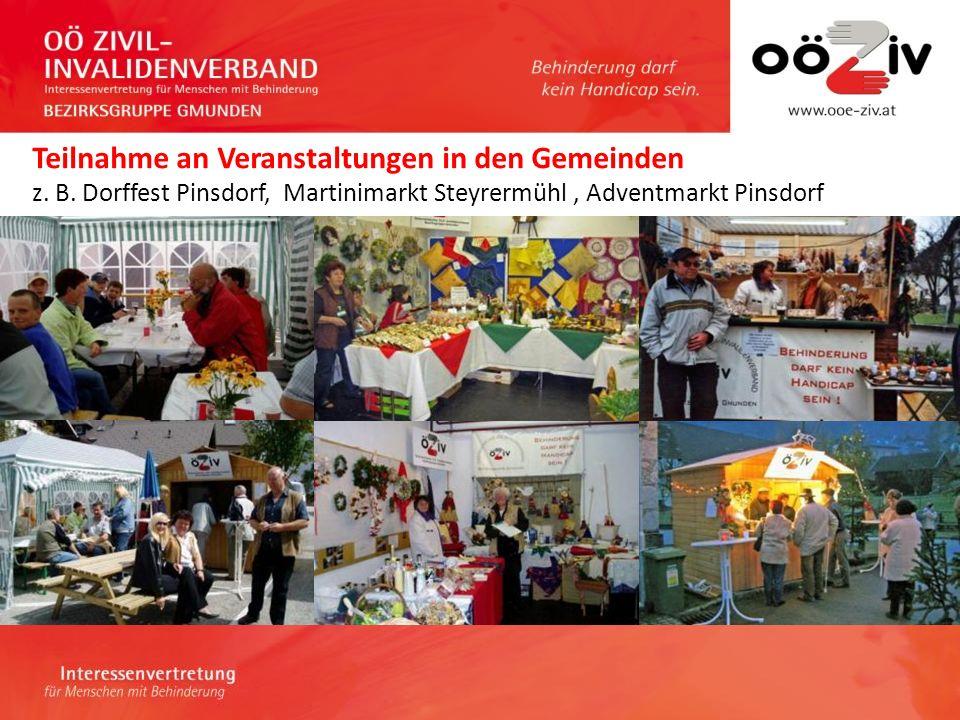 Teilnahme an Veranstaltungen in den Gemeinden z. B. Dorffest Pinsdorf, Martinimarkt Steyrermühl, Adventmarkt Pinsdorf