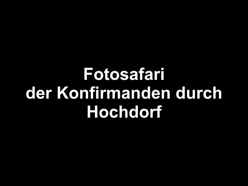 Fotosafari der Konfirmanden durch Hochdorf