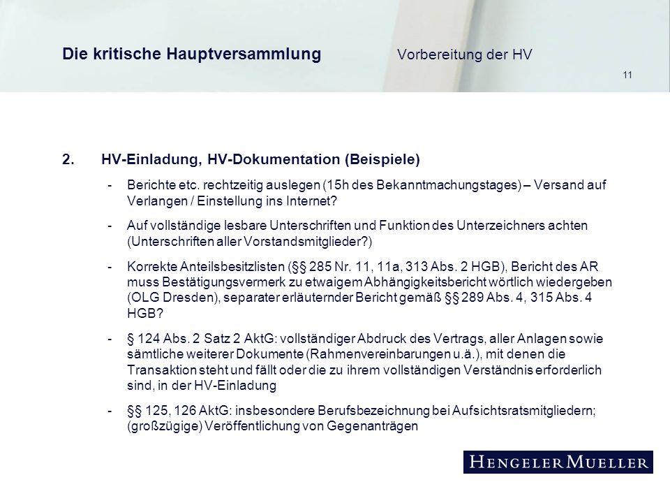 11 Die kritische Hauptversammlung Vorbereitung der HV 2.HV-Einladung, HV-Dokumentation (Beispiele) -Berichte etc.