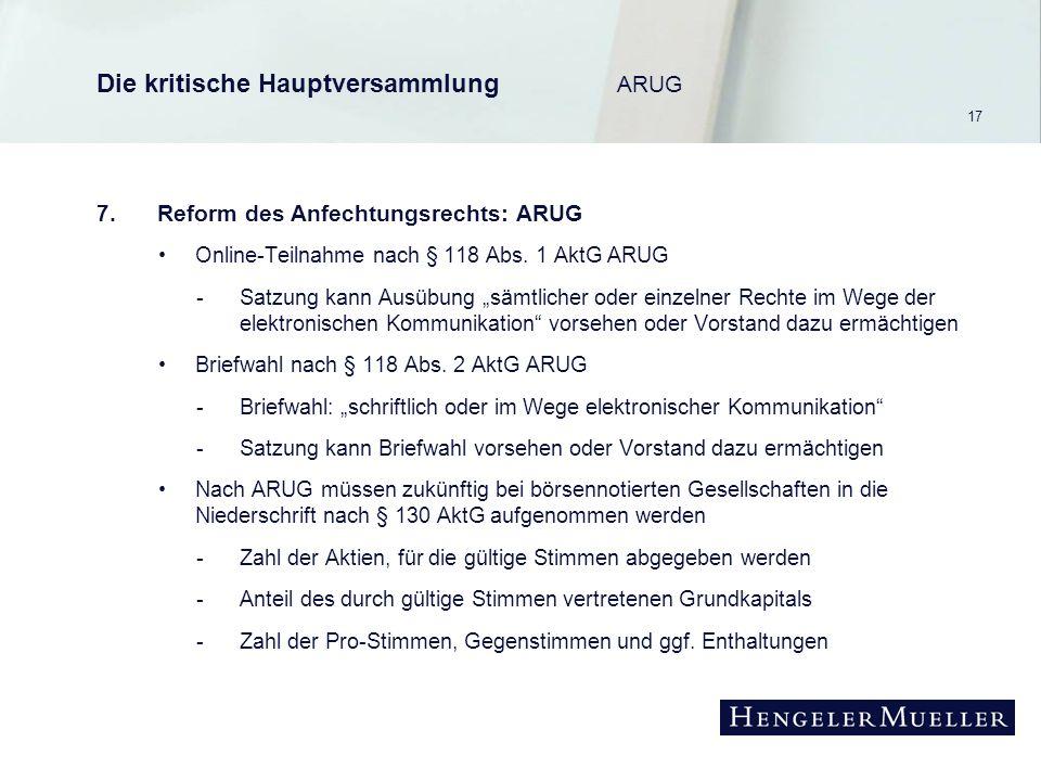 17 Die kritische Hauptversammlung ARUG 7.Reform des Anfechtungsrechts: ARUG Online-Teilnahme nach § 118 Abs.