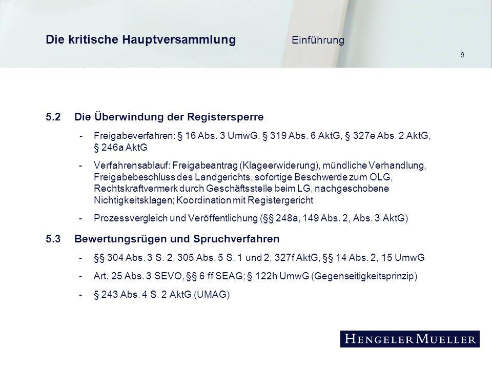 9 Die kritische Hauptversammlung Einführung 5.2Die Überwindung der Registersperre -Freigabeverfahren: § 16 Abs.