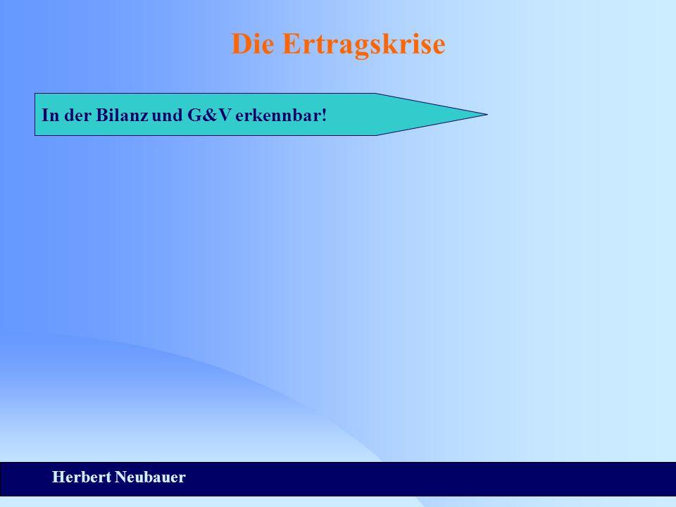 Herbert Neubauer Die Ertragskrise In der Bilanz und G&V erkennbar!