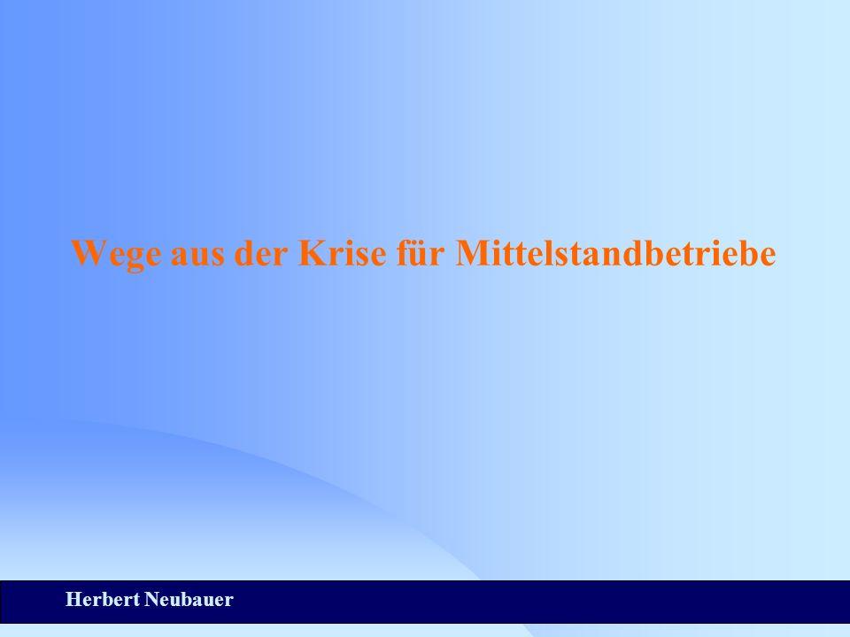 Herbert Neubauer Wege aus der Krise für Mittelstandbetriebe