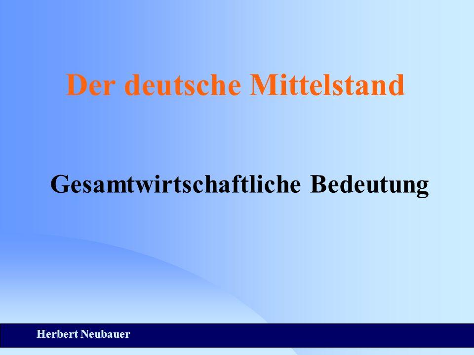 Herbert Neubauer Der deutsche Mittelstand Gesamtwirtschaftliche Bedeutung