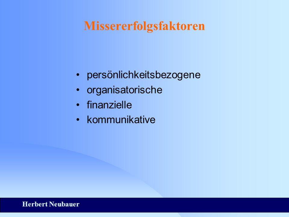 Herbert Neubauer Missererfolgsfaktoren persönlichkeitsbezogene organisatorische finanzielle kommunikative