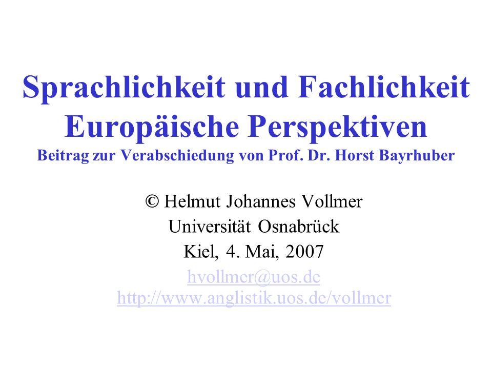 Sprachlichkeit und Fachlichkeit Europäische Perspektiven Beitrag zur Verabschiedung von Prof. Dr. Horst Bayrhuber © Helmut Johannes Vollmer Universitä