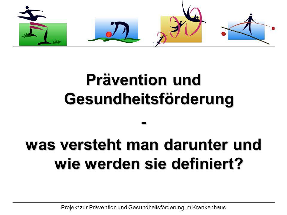 Projekt zur Prävention und Gesundheitsförderung im Krankenhaus Prävention und Gesundheitsförderung - was versteht man darunter und wie werden sie defi