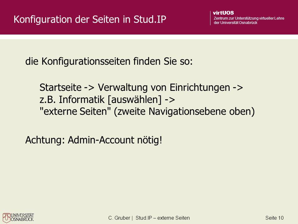 C. Gruber | Stud.IP – externe SeitenSeite 10 virtUOS Zentrum zur Unterstützung virtueller Lehre der Universität Osnabrück Konfiguration der Seiten in