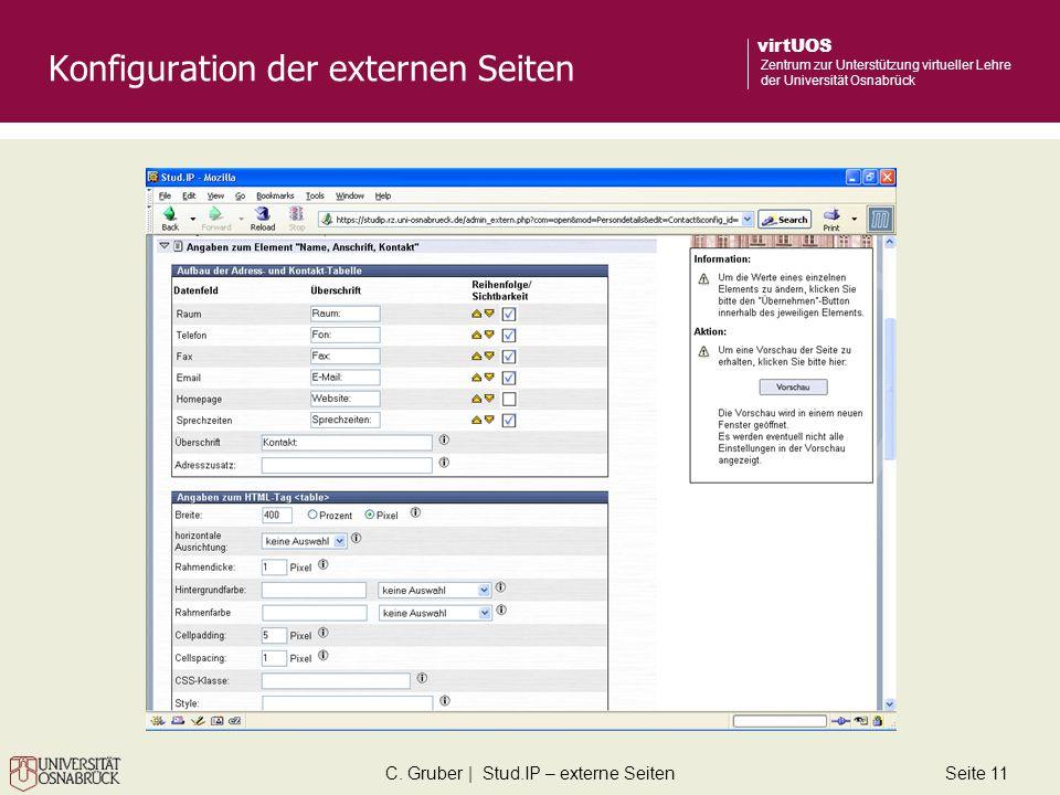 C. Gruber | Stud.IP – externe SeitenSeite 11 virtUOS Zentrum zur Unterstützung virtueller Lehre der Universität Osnabrück Konfiguration der externen S