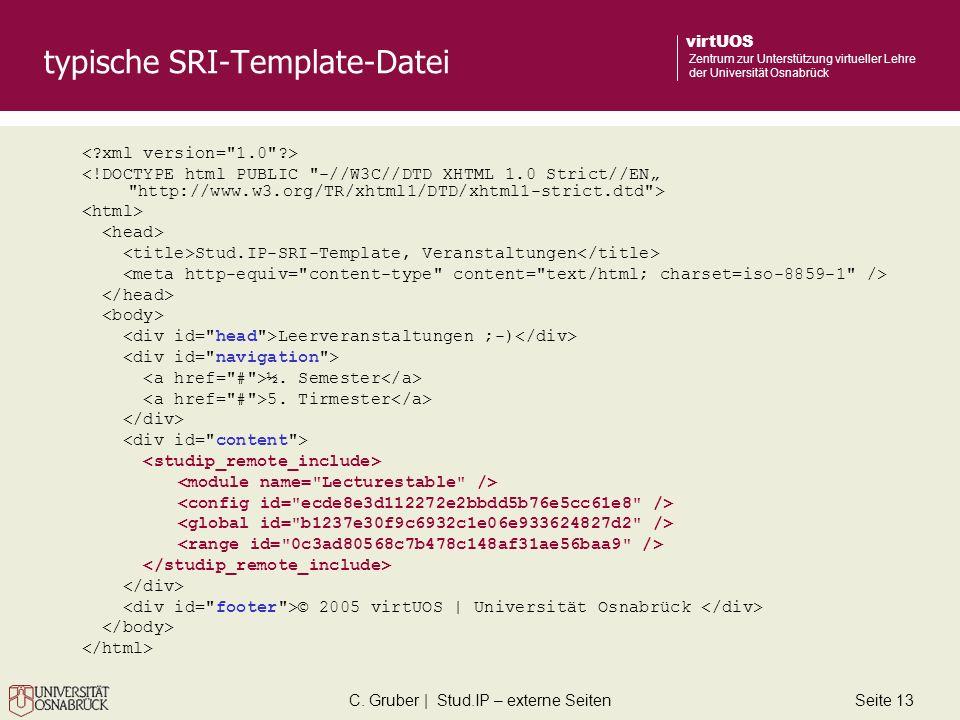 C. Gruber | Stud.IP – externe SeitenSeite 13 virtUOS Zentrum zur Unterstützung virtueller Lehre der Universität Osnabrück typische SRI-Template-Datei
