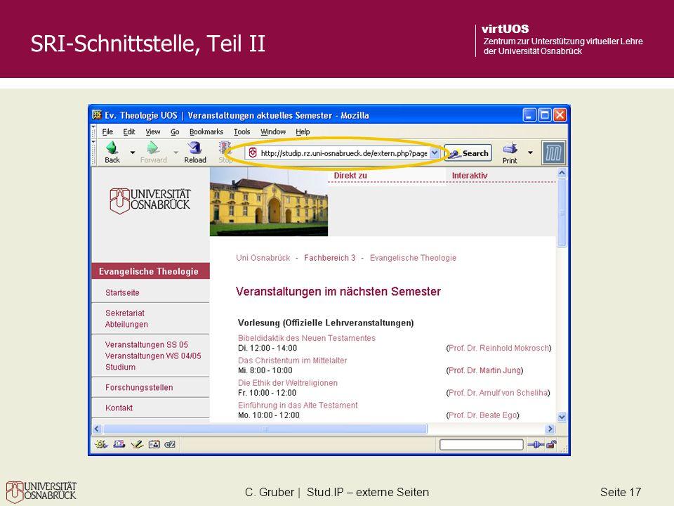 C. Gruber | Stud.IP – externe SeitenSeite 17 virtUOS Zentrum zur Unterstützung virtueller Lehre der Universität Osnabrück SRI-Schnittstelle, Teil II