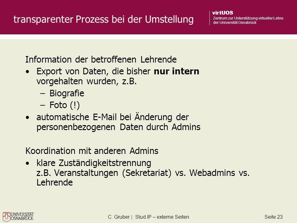 C. Gruber | Stud.IP – externe SeitenSeite 23 virtUOS Zentrum zur Unterstützung virtueller Lehre der Universität Osnabrück transparenter Prozess bei de