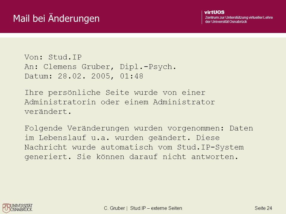 C. Gruber | Stud.IP – externe SeitenSeite 24 virtUOS Zentrum zur Unterstützung virtueller Lehre der Universität Osnabrück Mail bei Änderungen Von: Stu