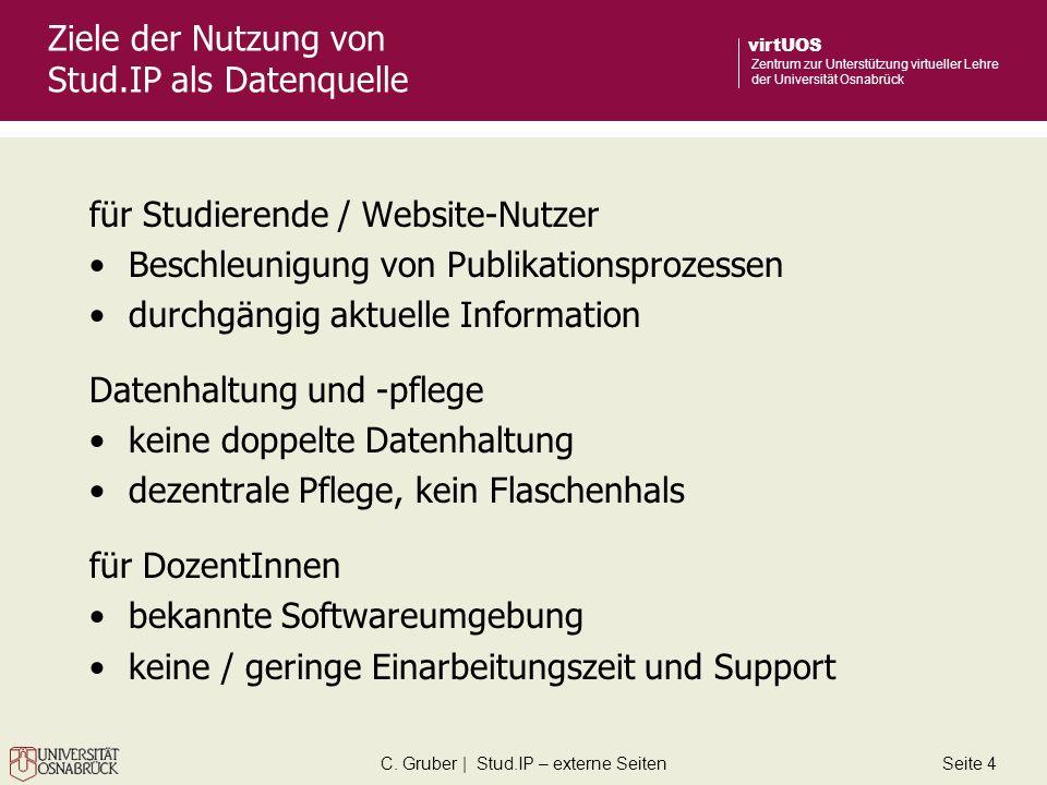 C. Gruber | Stud.IP – externe SeitenSeite 4 virtUOS Zentrum zur Unterstützung virtueller Lehre der Universität Osnabrück Ziele der Nutzung von Stud.IP