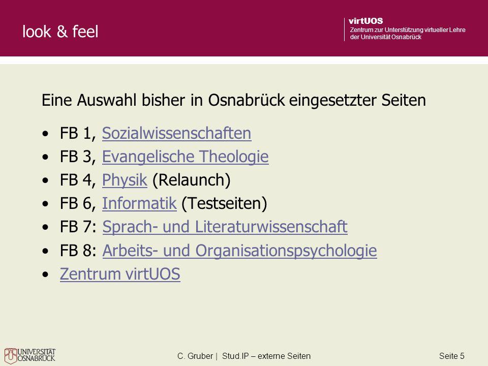 C. Gruber | Stud.IP – externe SeitenSeite 5 virtUOS Zentrum zur Unterstützung virtueller Lehre der Universität Osnabrück look & feel Eine Auswahl bish