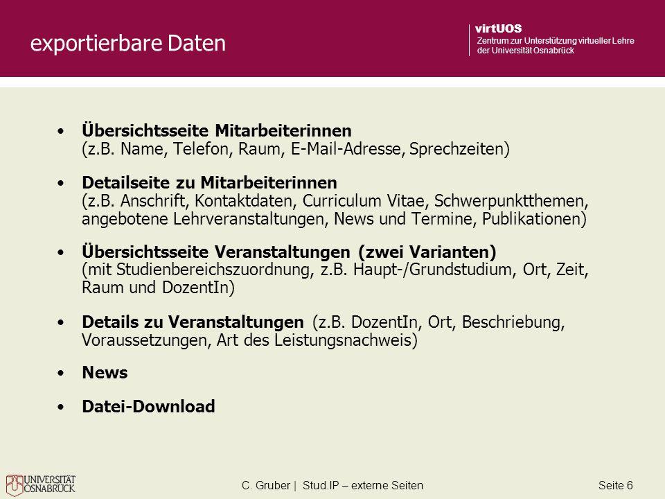C. Gruber | Stud.IP – externe SeitenSeite 6 virtUOS Zentrum zur Unterstützung virtueller Lehre der Universität Osnabrück exportierbare Daten Übersicht