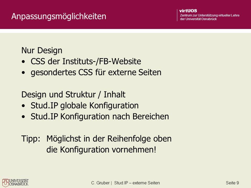 C. Gruber | Stud.IP – externe SeitenSeite 9 virtUOS Zentrum zur Unterstützung virtueller Lehre der Universität Osnabrück Anpassungsmöglichkeiten Nur D