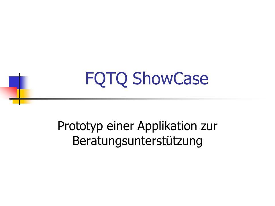 FQTQ ShowCase Prototyp einer Applikation zur Beratungsunterstützung