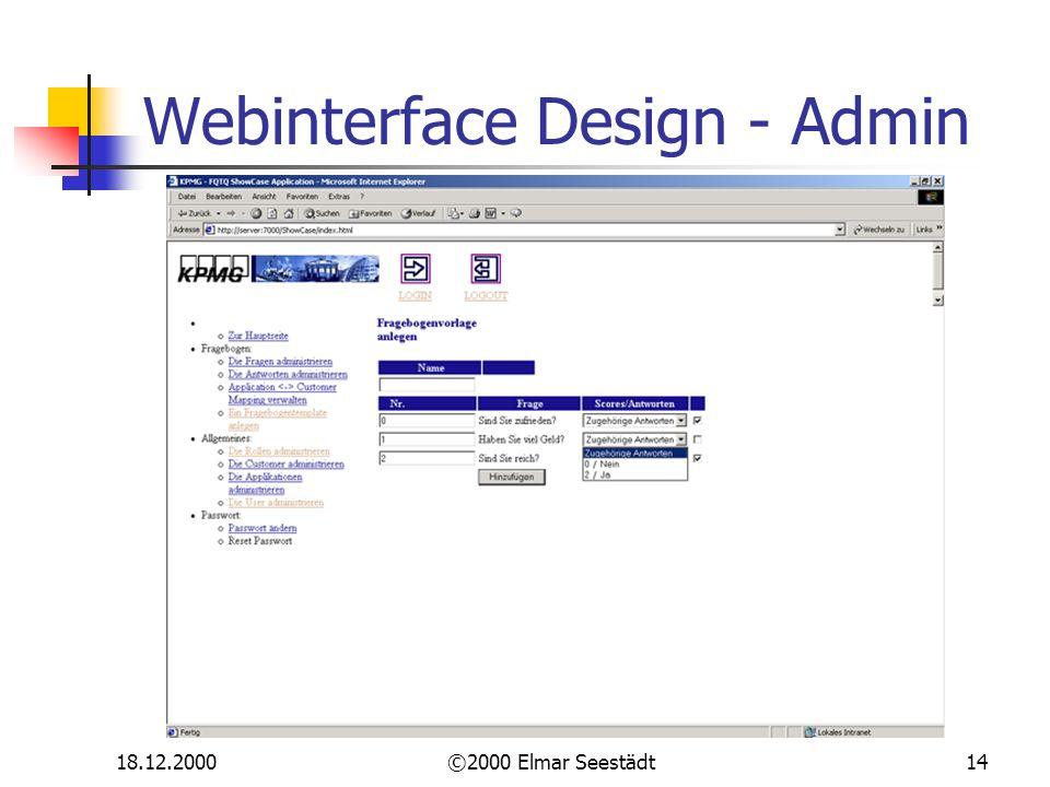 18.12.2000©2000 Elmar Seestädt14 Webinterface Design - Admin