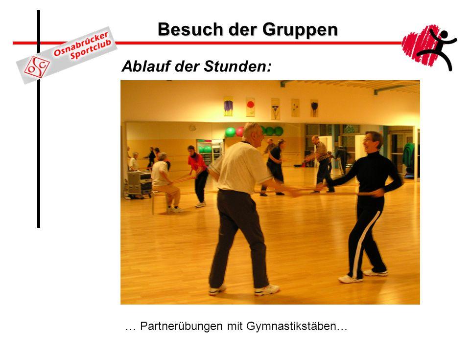 Besuch der Gruppen Ablauf der Stunden: … Partnerübungen mit Gymnastikstäben…