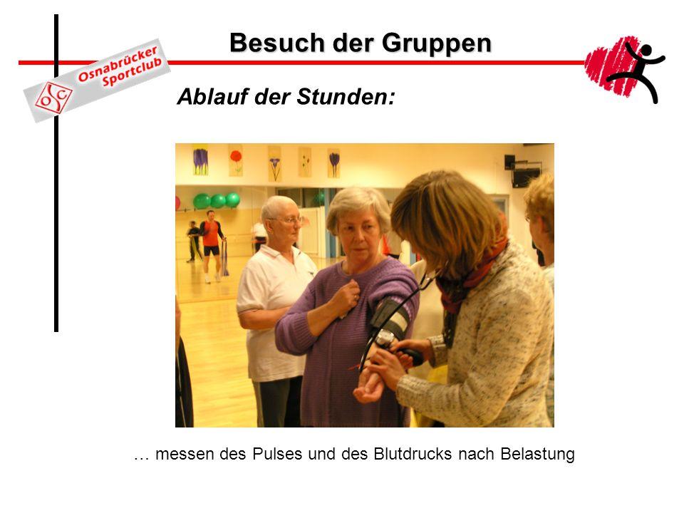 Besuch der Gruppen Ablauf der Stunden: … messen des Pulses und des Blutdrucks nach Belastung