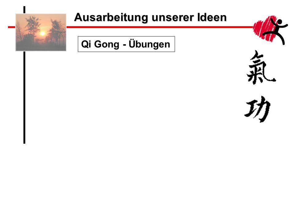 Ausarbeitung unserer Ideen Qi Gong - Übungen