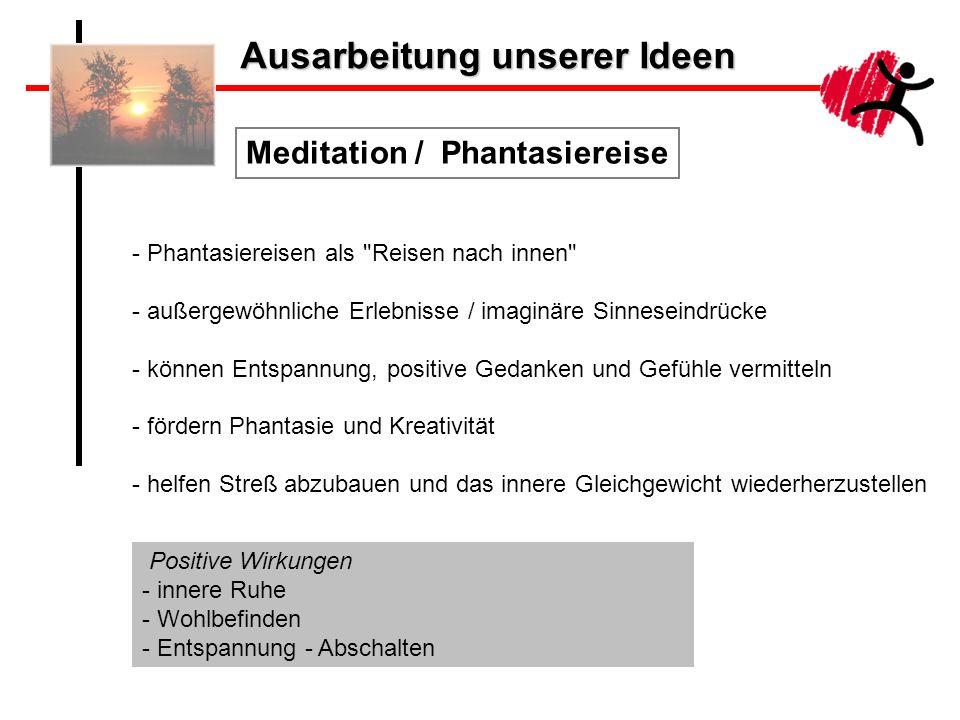 Ausarbeitung unserer Ideen Meditation / Phantasiereise - Phantasiereisen als
