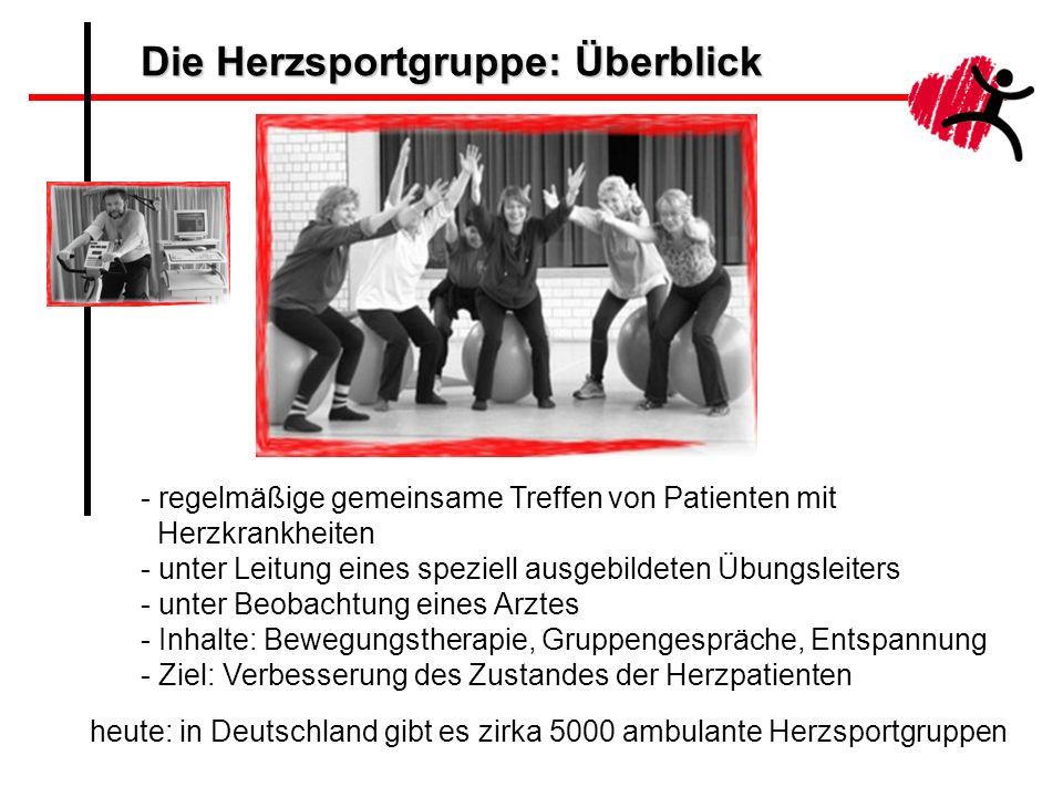 Die Herzsportgruppe: Überblick heute: in Deutschland gibt es zirka 5000 ambulante Herzsportgruppen - regelmäßige gemeinsame Treffen von Patienten mit