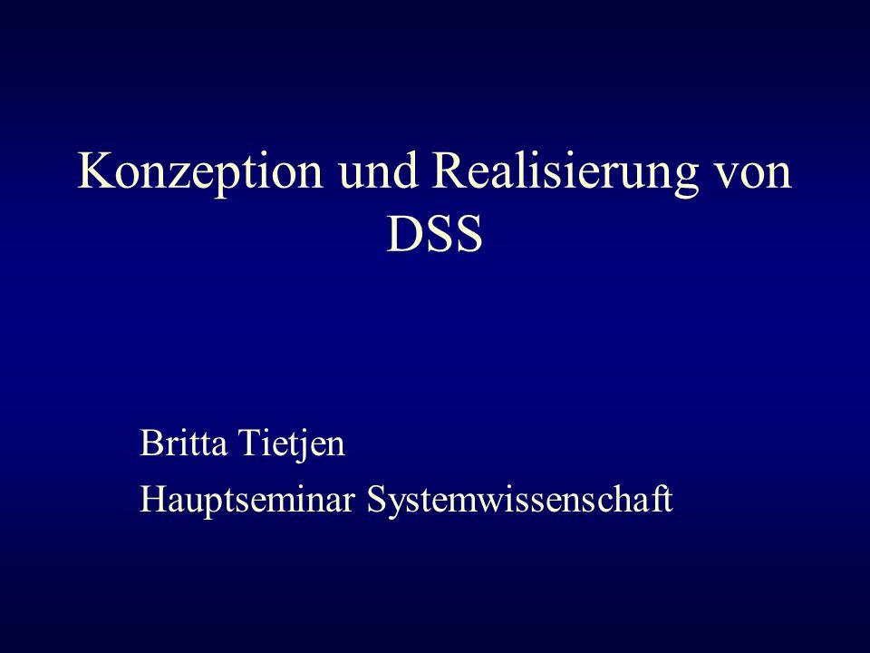 Inhalt Einführung - Charakterisierung eines DSS Problemlösungsprozess Komponenten eines DSS die Modell/Methodenkomponente - Aufgabe eines Modells - Modelltypen - Modelbase Management System