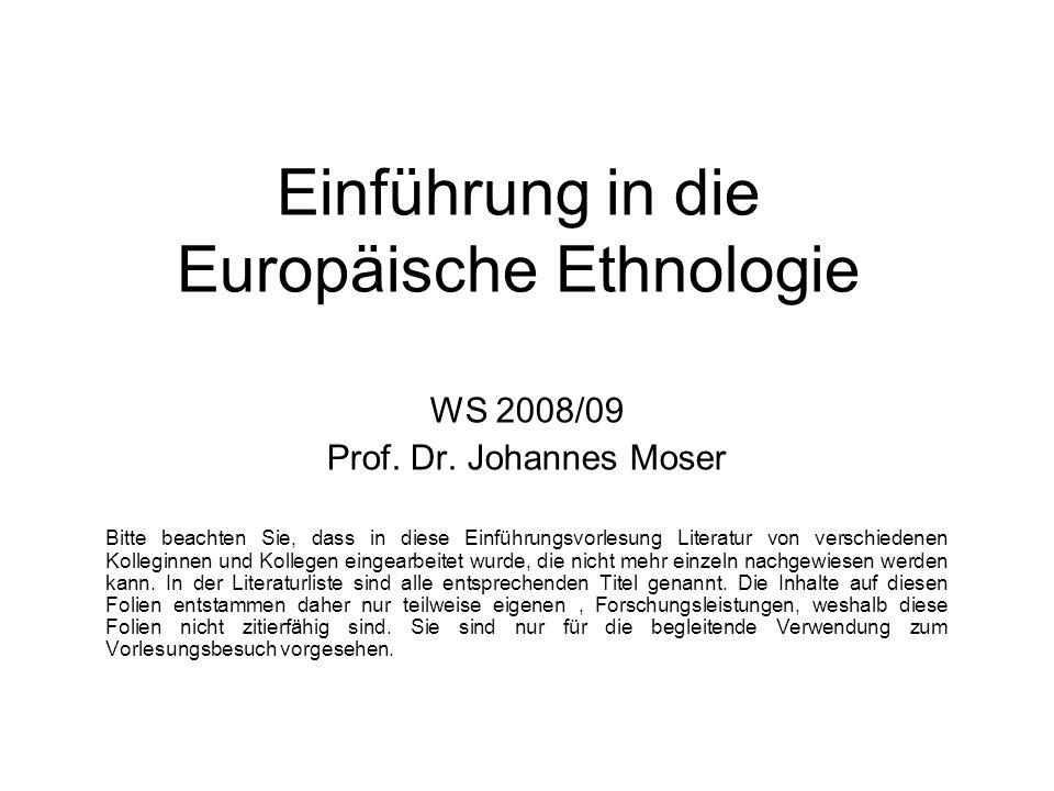 Einführung in die Europäische Ethnologie WS 2008/09 Prof.