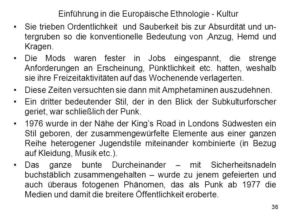 36 Einführung in die Europäische Ethnologie - Kultur Sie trieben Ordentlichkeit und Sauberkeit bis zur Absurdität und un- tergruben so die konventionelle Bedeutung von Anzug, Hemd und Kragen.
