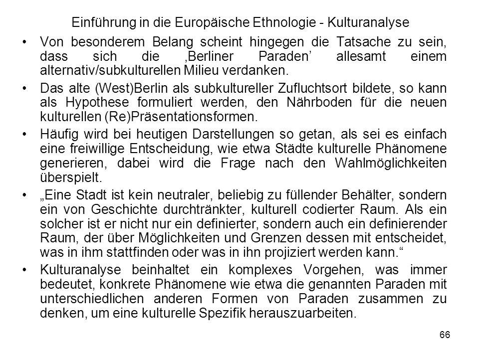 66 Einführung in die Europäische Ethnologie - Kulturanalyse Von besonderem Belang scheint hingegen die Tatsache zu sein, dass sich die Berliner Paraden allesamt einem alternativ/subkulturellen Milieu verdanken.