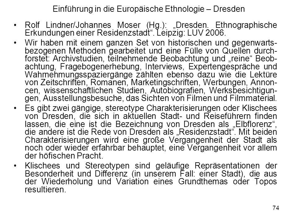 74 Einführung in die Europäische Ethnologie – Dresden Rolf Lindner/Johannes Moser (Hg.): Dresden.