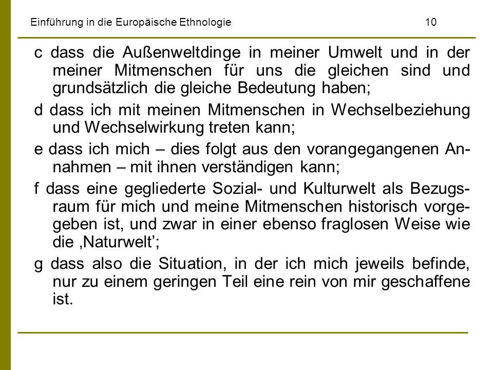 Einführung in die Europäische Ethnologie10 c dass die Außenweltdinge in meiner Umwelt und in der meiner Mitmenschen für uns die gleichen sind und grun