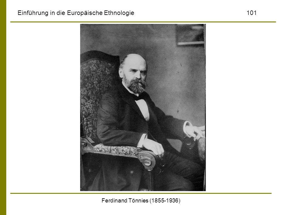 Ferdinand Tönnies (1855-1936) Einführung in die Europäische Ethnologie101