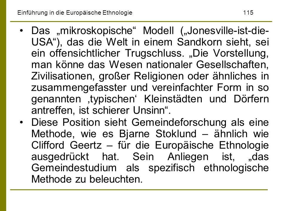 Einführung in die Europäische Ethnologie115 Das mikroskopische Modell (Jonesville-ist-die- USA), das die Welt in einem Sandkorn sieht, sei ein offensi