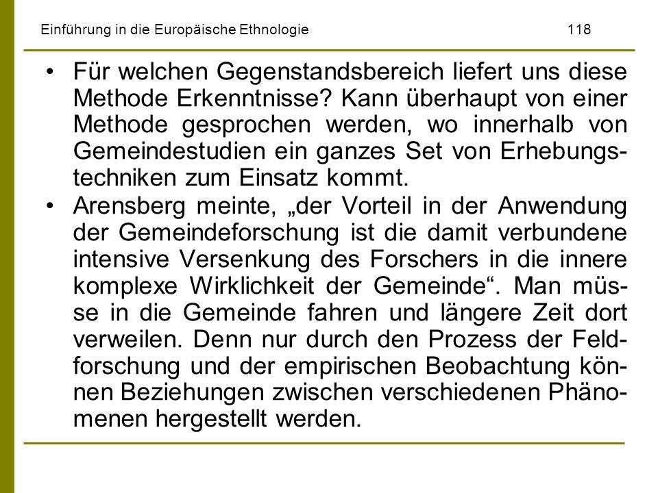 Einführung in die Europäische Ethnologie118 Für welchen Gegenstandsbereich liefert uns diese Methode Erkenntnisse? Kann überhaupt von einer Methode ge