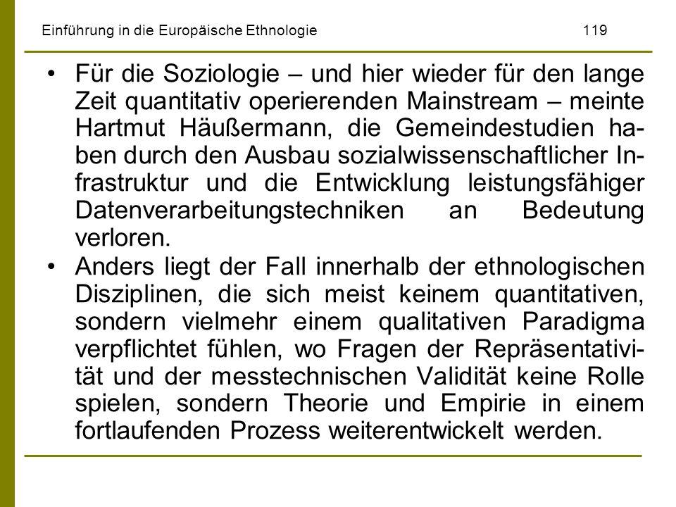 Einführung in die Europäische Ethnologie119 Für die Soziologie – und hier wieder für den lange Zeit quantitativ operierenden Mainstream – meinte Hartm