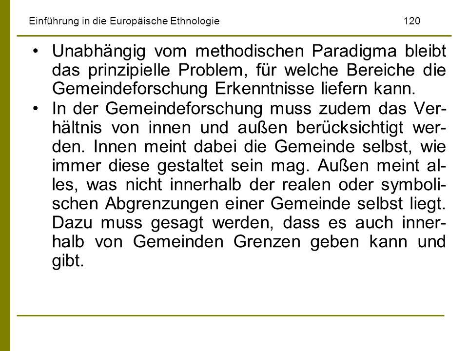 Einführung in die Europäische Ethnologie120 Unabhängig vom methodischen Paradigma bleibt das prinzipielle Problem, für welche Bereiche die Gemeindefor
