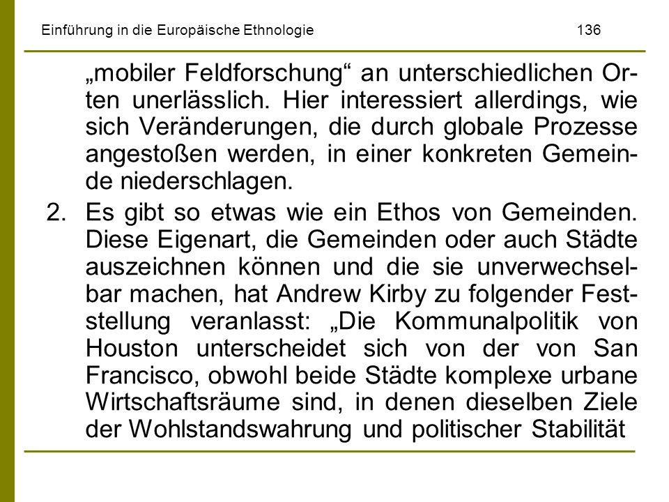 Einführung in die Europäische Ethnologie136 mobiler Feldforschung an unterschiedlichen Or- ten unerlässlich. Hier interessiert allerdings, wie sich Ve
