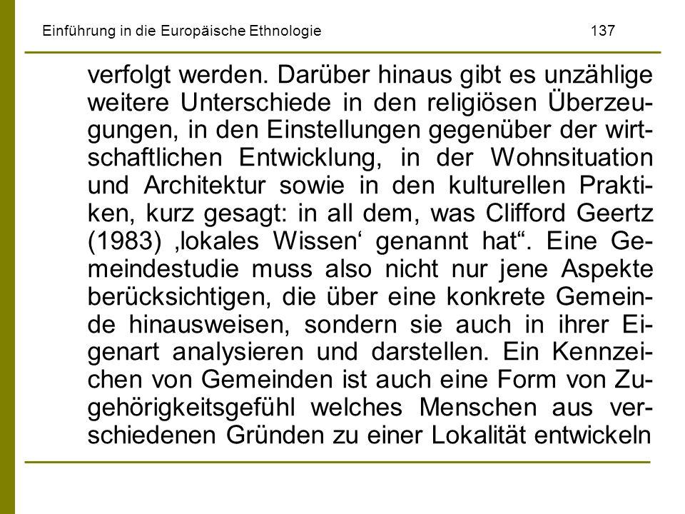 Einführung in die Europäische Ethnologie137 verfolgt werden. Darüber hinaus gibt es unzählige weitere Unterschiede in den religiösen Überzeu- gungen,